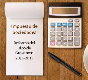 Reforma Fiscal - Tipos de Gravamen - Impuesto de Sociedades