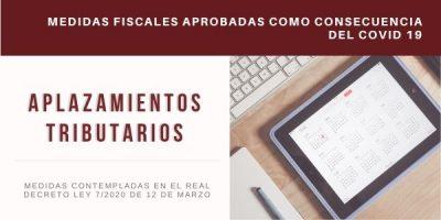 Medidas Fiscales Aprobadas Como Consecuencia Del COVID 19 (I): APLAZAMIENTOS TRIBUTARIOS [RD LEY 7/2020]