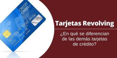 Tarjetas Revolving ¿en qué se diferencia de las demás tarjetas de crédito?
