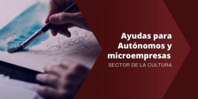 Ayudas para autónomos y empresas del Sector de la Cultura
