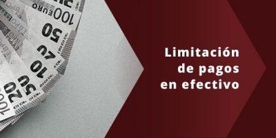 Nuevas limitaciones a los pagos en efectivo